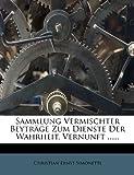 Christian Ernst Simonetti Sammlung Vermischter Beyträge Zum Dienste Der Wahrheit, Vernunft ......