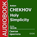 Holy Simplicity [Russian Edition] | Anton Chekhov