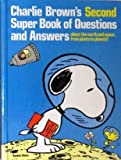 Charlie Brown's Second Super Book of Questions and Answers: About the Earth and Space ... from Plants to Planets! : Based on the Charles M. Schulz C (0394834917) by Schulz, Charles M.