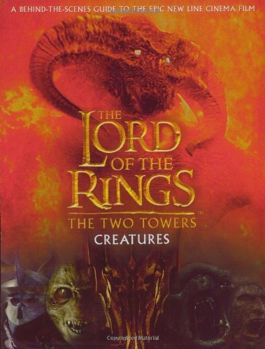 Creatures of The Two Towers (The Lord of the Rings Movie Tie-In)