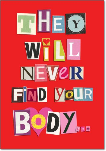 Never Find Your Body Valentine's Day Greeting Card