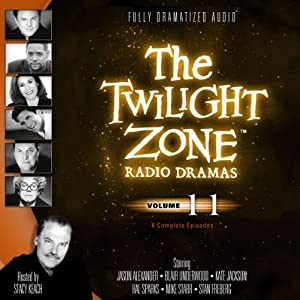 The Twilight Zone Radio Dramas, Volume 11 | [Rod Serling, Charles Beaumont, John Furia, Jr.]