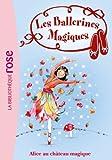 Les Ballerines Magiques 15 - Alice et le château magique