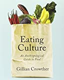 Eating Culture: An Anthropological Guide to Food