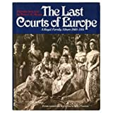 Last Courts of Europe: Royal Family Album, 1860-1914 (0517414724) by Massie, Robert K.