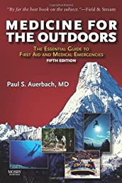 Medicine for the Outdoors: The Essential Guide to Emergency Medical Procedures and First Aid, 5e (Medicine for the Outdoors: The Essential Guide to First Aid &)
