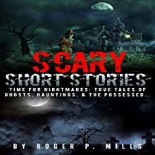 Scary Short Stories: Time for Nightmares Audiobook by Roger P. Mills Narrated by Thomas Stone