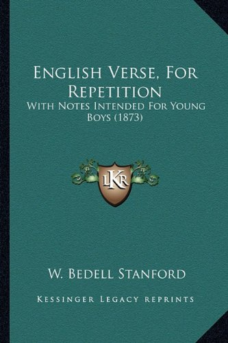 English Verse, for Repetition: With Notes Intended for Young Boys (1873)