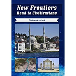 New Frontiers Road to Civilizations The Porcelain Road