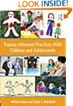 Trauma-Informed Practices With Childr...