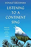 img - for Listening to a Continent Sing: Birdsong by Bicycle from the Atlantic to the Pacific by Donald Kroodsma (2016-05-03) book / textbook / text book