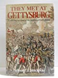 img - for They Met At Gettysburg : A Stirring Account of the Battles at Gettysburg (with over 140 illustrations and maps) book / textbook / text book