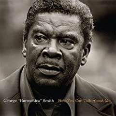 Now You Can Talk About Me [LIMITED EDITION] [ORIGINAL RECORDING REMASTERED] George Harmonica Smith