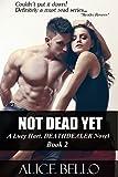 NOT DEAD YET: A Lucy Hart, DEATHDEALER Novel (Book Two)