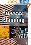 Process Planning: The design/manufact...