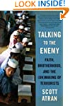 Talking to the Enemy: Faith, Brotherh...
