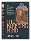 Bleeding Mind (0297790994) by Wilson, Ian