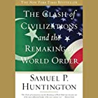 The Clash of Civilizations and the Remaking of World Order Hörbuch von Samuel P. Huntington Gesprochen von: Paul Boehmer
