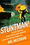 Stuntman! : my car-crashing, plane-jumping, bone-breaking, death-defying Hollywood life