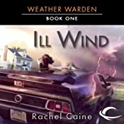 Ill Wind: Weather Warden, Book 1 | Rachel Caine