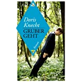 """Gruber gehtvon """"Doris Knecht"""""""