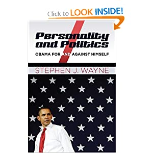 Personality and Politics: Obama For and Against Himself Stephen J. Wayne
