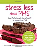 Stress Less About PMS: Your Holistic Nutritional Guide to Preventing PMS