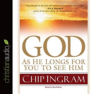 God: As He Longs for You to See Him | [Chip Ingram]