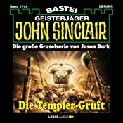 Die Templer-Gruft (John Sinclair 1743) | Jason Dark
