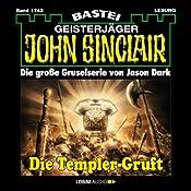 Die Templer-Gruft (John Sinclair 1743)   Jason Dark