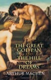 The Great God Pan and The Hill of Dreams (0486443450) by Machen, Arthur