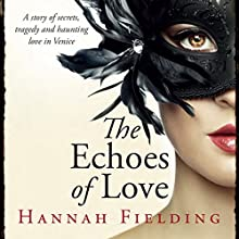 The Echoes of Love (       UNABRIDGED) by Hannah Fielding Narrated by Matt Addis