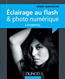 Eclairage au flash & photo num�rique : l'essentiel (Hors collection)