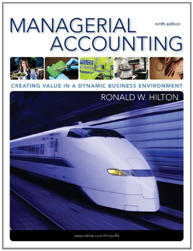Managerial Accounting: Creating Value in a Dynamic...
