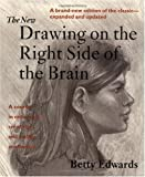 The New Drawing on the Right Side of the Brain: A Course in Enhancing Creativity and Artistic Confidence