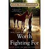Worth Fighting For: Love, Loss, and Moving Forward ~ Lisa Niemi Swayze