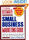 Entrepreneur Magazine's Ultimate Small Business Marketing Guide: Over 1500 Great Marketing Tricks That Will Drive Your Business Through the Roof