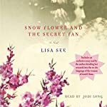 Snow Flower and the Secret Fan | Lisa See