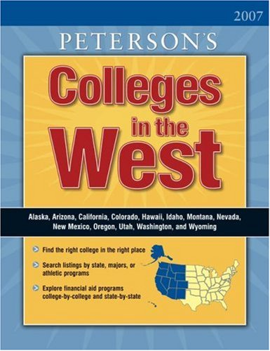Colleges in the West 2007 (Peterson's Colleges in the West)