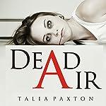 Dead Air   Talia Paxton