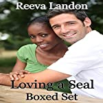 Loving a SEAL: 3 Book Boxed Set | Reeva Landon