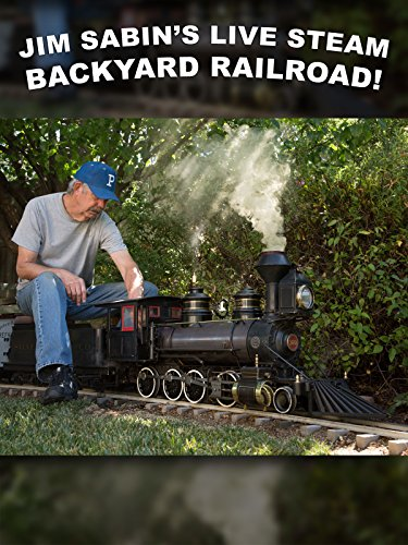 Jim Sabin's Amazing Live Steam Backyard Railroad