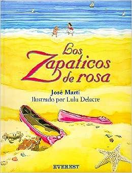 Los Zapaticos de Rosa / The Pink Shoes: Jose Marti, Lulu Delacre