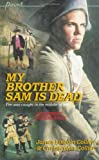 My Brother Sam Is Dead (A Newbery Honor Book) (A Newberry Honor Book)