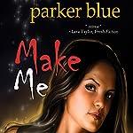 Make Me | Parker Blue
