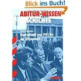 Abitur-Wissen Geschichte / Deutschland von 1945 bis zur Gegenwart: für G8: Gymnasium. Für G8