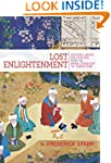 Lost Enlightenment: Central Asia's Go...