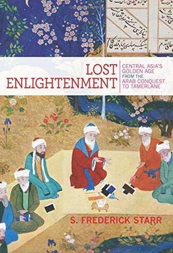 Lost Enlightenment: Central Asia's Golden Age from the Arab Conquest to Tamerlane (Map Of Central Asia compare prices)