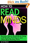 How to Read Minds: Discover How to Re...