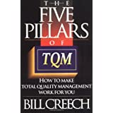 The Five Pillars of TQM: How to Make Total Quality Management Work for You (Truman Talley) ~ Bill Creech
